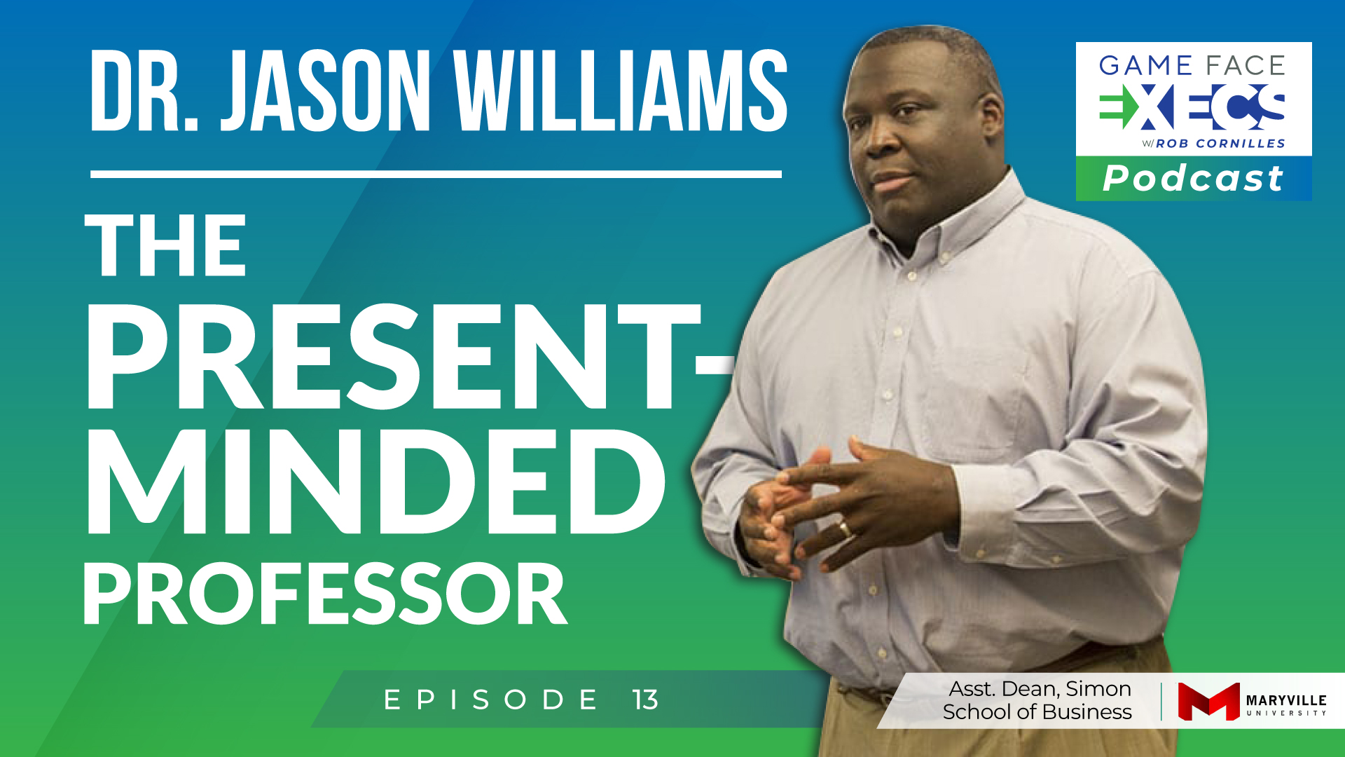 Game Face Execs podcast episode 12 with Jason Williams